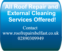 All Roof Repair and  External Cleaning  Services Offered! Click to go to www.roofrepairsbelfast.co.uk or call 02890309949